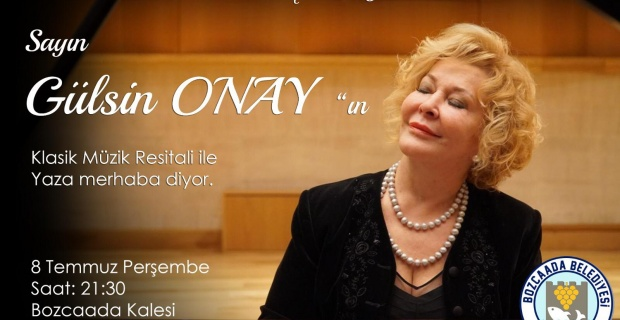 Gülsin Onay'ın Klasik Müzik Resitali ileBozcaada Yaza Merhaba diyor